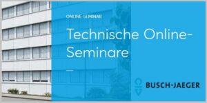 Technische Online Seminare mit Busch Jaeger im Feburar, März und April